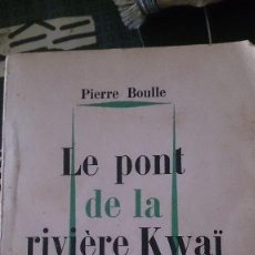 Libros antiguos: LE PONT DE LA RIVIÈRE KWAÏ -1952. Lote 184918097