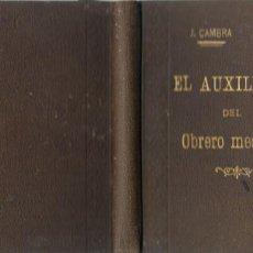Libros antiguos: EL AUXILIAR DEL OBRERO MECANICO BARCELONA 1899 RECOPILADO Y ESCRITO POR JUAN CAMBRA Y CUMULADA. Lote 184921095