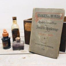 Libros antiguos: USAGES DU MONDE LIBRO 1885 PROTOCOLO Y BUENOS MODALES SOCIEDAD MODERNA BARONNE STAFFE. Lote 167494002