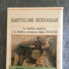 Libri antichi: LA AMÉRICA ESPAÑOLA Y LA AMÉRICA PORTUGUESA (SIGLOS XVI-XVIII). BARTOLOMÉ DE BENNASSAR.. Lote 185007768