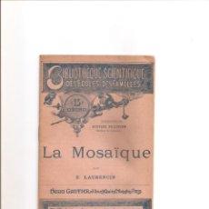 Libros antiguos: 20. LA MOSAIQUE. MOSAICOS.. Lote 185507400