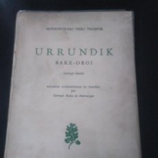 Livres anciens: URRUNDIK. TELESFORO DE MONZÓN. MÉXICO 1945 EUSKERA VASCUENCE TEMA VASCO. Lote 185682061