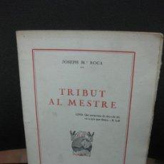 Libri antichi: JOSEPH Mª ROCA. TRIBUT AL MESTRE RAMON Y CAJAL. BARCELONA 1923.. Lote 185683853