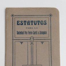 Libros antiguos: ESTATUTOS PARA LA SOCIEDAD PRO FERRO-CARRIL A ZARAGOZA. CASTELLON 1926. Lote 185700200