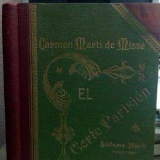 Libros antiguos: EL CORTE PARISIEN, CARMEN MARTI DE MISSE, AÑO 1910, L11982. Lote 185732418
