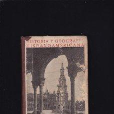 Libros antiguos: HISTORIA Y GEOGRAFIA HISPANOAMERICANA - EDITORIAL MAGISTERIO ESPAÑOL 1930 / ILUSTRADO. Lote 185900937