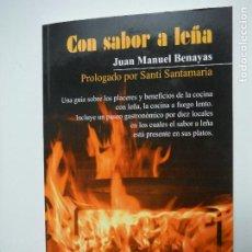 Livres anciens: CON SABOR A LEÑA JUAN MANUEL BENAYAS EDITORIAL ERIDE. Lote 185915423