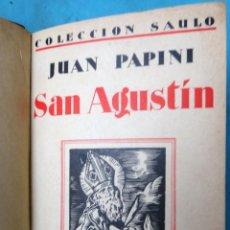 Libros antiguos: LIBRO SAN AGUSTIN JUAN PAPINI EDITORIAL VOLUNTAD SAULO ENCUADERNADO MADRID 1930. Lote 185985580