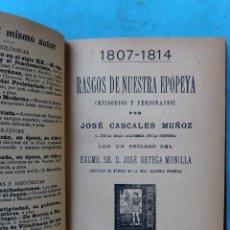 Libros antiguos: LIBRO RASGOS DE NUESTRA EPOPEYA 1807 1814 JOSE CASCALES 1918 ENCUADERNADO. Lote 185989063