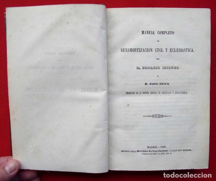 Libros antiguos: MANUAL COMPLETO DE DESAMORTIZACIÓN CIVIL Y ECLESIÁSTICA. AÑO: 1856. IGNACIO MIQUEL Y D.JOSE REUS. - Foto 2 - 186008003
