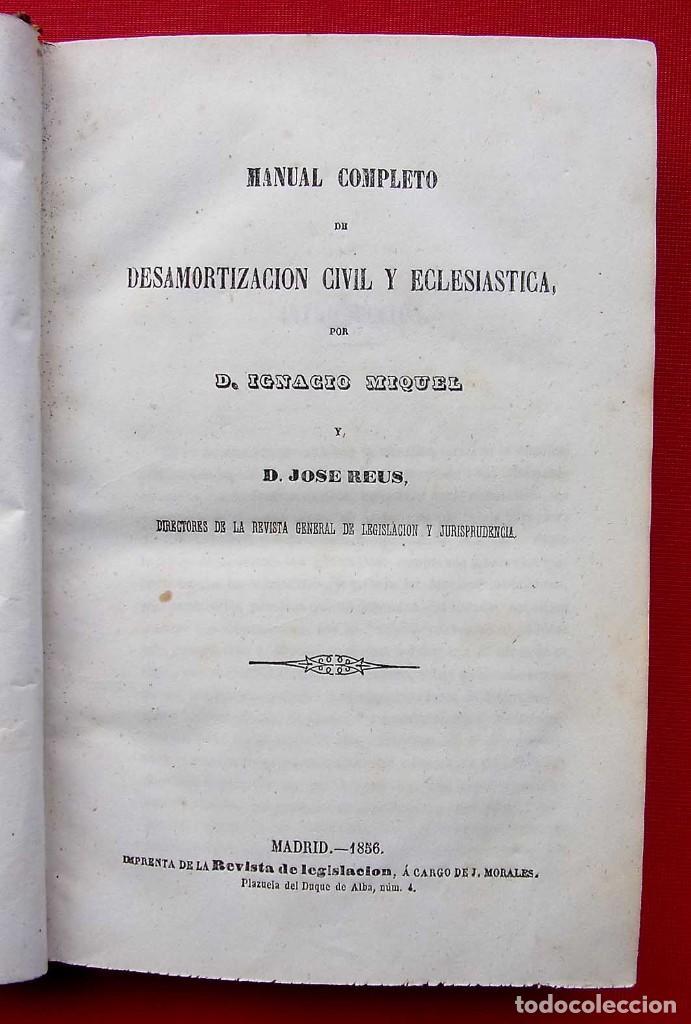 Libros antiguos: MANUAL COMPLETO DE DESAMORTIZACIÓN CIVIL Y ECLESIÁSTICA. AÑO: 1856. IGNACIO MIQUEL Y D.JOSE REUS. - Foto 3 - 186008003