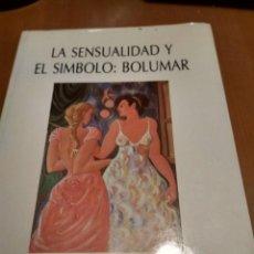 Libros antiguos: LA SENSUALIDAD Y EL SÍMBOLO:BOLUMAR . Lote 186019785