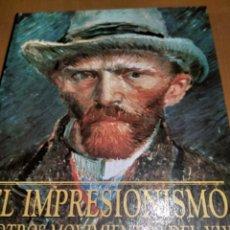Libros antiguos: EL IMPRESIONISMO Y OTROS MOVIMIENTOS DEL SIGLO XIX. Lote 186020375