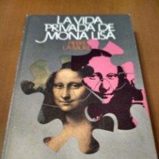 Libros antiguos: LA VIDA PRIVADA DE MONA LISA . Lote 186024656