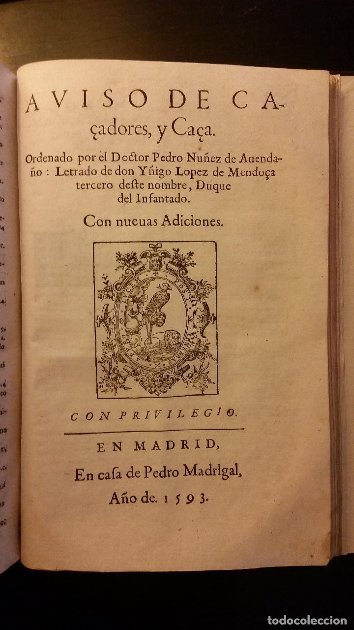 Libros antiguos: 1593 - PEDRO NUÑEZ DE AVENDAÑO - Aviso de Caçadores, y Caza - Foto 9 - 186056538