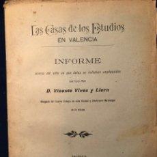 Libros antiguos: LAS CASAS DE LOS ESTUDIOS EN VALENCIA - INFORME POR VICENTE VIVES Y LIERN ARCHIVERO MUNICIPAL 1902. Lote 186070358