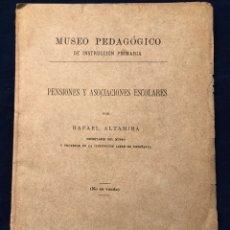 Libros antiguos: MUSEO PEDAGÓGICO DE INSTRUCCIÓN PRIMARIA - PENSIONES Y ASOCIACIONES ESCOLARES POR RAFAEL ALTAMIRA. Lote 186071280