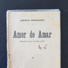 Libros antiguos: AMOR DE AMAR- JACINTO VENAMENTE 1913. Lote 186076673