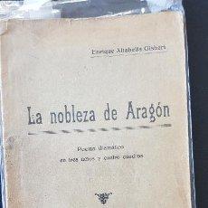 Libros antiguos: LA NOBLEZA DE ARAGON-ENRIQUE ALTABELLA GISBERT-VALENCIA 1930. Lote 186076898