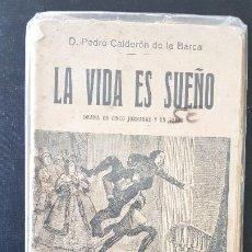 Libros antiguos: LA VIDA ES SUEÑO-D.PEDRO CALDERON DE LA BARCA. Lote 186077010