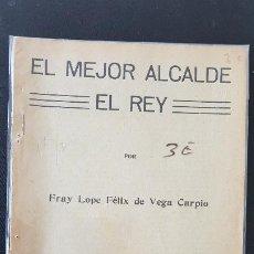 Libros antiguos: EL MEJOR ALCALDE DEL REY-FRAY LOPE FELIX DE VEGA CARPIO. Lote 186077202