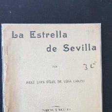 Libros antiguos: LA ESTRELLA DE SEVILLA-FRAY LOPE FELIX DE VEGA CARPIO. Lote 186077258