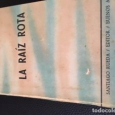 Libros antiguos: LA RAIZ ROTA. ARTURO BAREA. 1ª EDICIÓN.. Lote 186082726