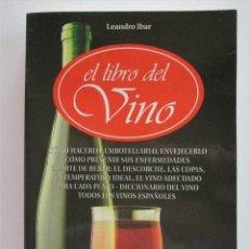 Libros antiguos: EL LIBRO DEL VINO. LEANDRO IBAR. EDITORIAL DE VECCHI. 1999 . ENVIO INCLUIDO. Lote 186131190
