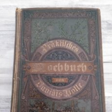 Libros antiguos: LIBRO DE COCINA ALEMÁN, FINALES DE SIGLO XIX (1891?) - PRAKTISCHES KOCHBUCH, HENRIETTE DAVIDIS. Lote 186154780