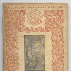 Libros antiguos: CORRESPONDÈNCIA AMOROSA. MODELS I COMENTARIS. COL-LECCIÓ POPULAR BARCINO Nº 5 1ª EDICIÓ SOLDEVILA. Lote 186163378