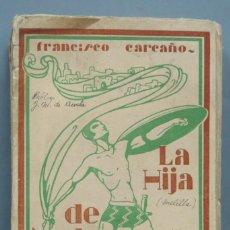 Libros antiguos: 1930.- LA HIJA DE MARTE. FRANCISCO CARCAÑO. Lote 186167087