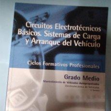 Libros antiguos: CIRCUITOS ELECTROTÉCNICOS BÁSICOS. SISTEMAS DE CARGA Y ARRANQUE DEL VEHÍCULO. EDITORIAL EDITEX. Lote 186167433