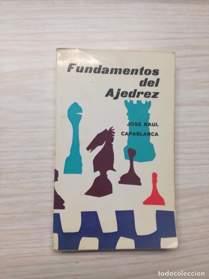FUNDAMENTOS DEL AJEDREZ - JOSÉ RAÚL CAPABLANCA (Libros Antiguos, Raros y Curiosos - Historia - Otros)