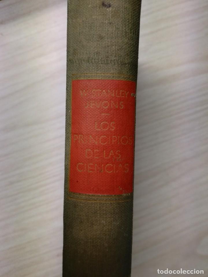 LOS PRINCIPIOS DE LAS CIENCIAS - W. STANLEY JEVONS (Libros Antiguos, Raros y Curiosos - Historia - Otros)