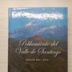 Libros antiguos: POBLAMIENTO DEL VALLE DE SANTIAGO SIGLOS XVI XVII SANTIAGO DEL TEIDE 2003. Lote 186192285