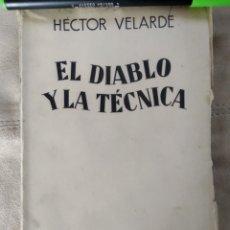 Libros antiguos: EL DIABLO Y LA TÉCNICA. HÉCTOR VELARDE. 1935 PRÓLOGO DE RAMÓN GÓMEZ DE LA SERNA. Lote 186214648
