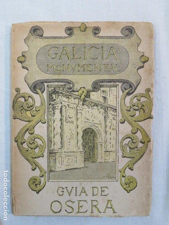 GUIA DE OSERA- GALICIA MONUMENTAL 1932 (Libros Antiguos, Raros y Curiosos - Historia - Otros)