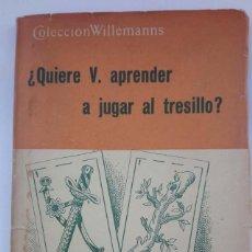 Libros antiguos: NAIPES. LIBRO ¿QUIERE V. APRENDER A JUGAR AL TRESILLO? POR ARTURO HERMOSILLA. Lote 186271333