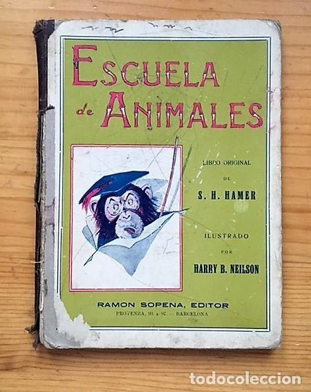 LIBRO ESCUELA DE ANIMALES ORIGINAL DE S.H. HAMER AÑO 1936 ILUSTRADO POR HARRY B.NIELSON (Libros Antiguos, Raros y Curiosos - Literatura Infantil y Juvenil - Otros)