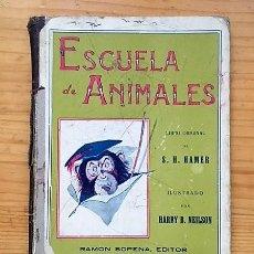 Libros antiguos: LIBRO ESCUELA DE ANIMALES ORIGINAL DE S.H. HAMER AÑO 1936 ILUSTRADO POR HARRY B.NIELSON. Lote 186290517