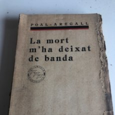 Libros antiguos: LA MORT M HA DEIXAT DE BANDA. Lote 186387305