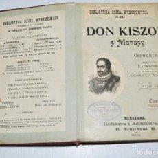 Libros antiguos: MIGUEL DE CERVANTES .DON QUIJOTE DE LA MANCHA .EDICION POLACA 1899A .. Lote 186445302