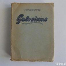 Libros antiguos: LIBRERIA GHOTICA. RONDISSONI. GOLOSINAS.PASTELERIA.REPOSTERIA.CONFITERIA. 1948.1A EDICIÓN. ILUSTRADO. Lote 186451018