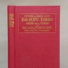 Libros antiguos: BALDUINO ENRICO. ASEDIO A LA CIUDAD DE SAN JUAN DE PUERTO RICO EN 1625. Lote 186593656