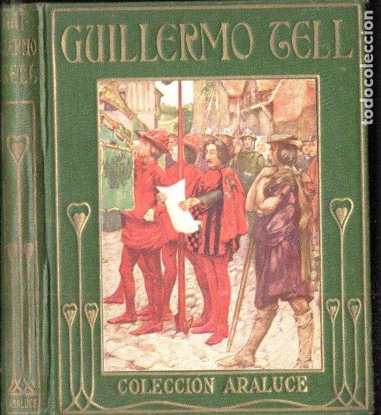 GUILLERMO TELL ARALUCE (1914) (Libros Antiguos, Raros y Curiosos - Literatura Infantil y Juvenil - Otros)