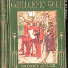 Libros antiguos: GUILLERMO TELL ARALUCE (1914). Lote 187093062