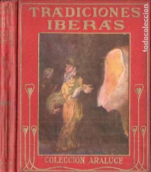 ARALUCE : TRADICIONES IBERAS (1914) ILUSTRADO POR SEGRELLES (Libros Antiguos, Raros y Curiosos - Literatura Infantil y Juvenil - Otros)