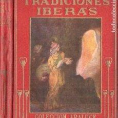 Libros antiguos: ARALUCE : TRADICIONES IBERAS (1914) ILUSTRADO POR SEGRELLES. Lote 187095486