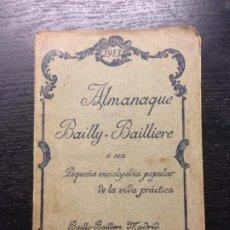 Libros antiguos: ALMANAQUE BAILLY-BAILLIERE, PEQUEÑA ENCICLOPEDIA POPULAR DE LA VIDA PRACTICA, 1913. Lote 187103391