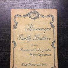 Libros antiguos: ALMANAQUE BAILLY-BAILLIERE, PEQUEÑA ENCICLOPEDIA POPULAR DE LA VIDA PRACTICA, 1918. Lote 187103698